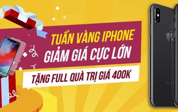 Tuần vàng iPhone: Giảm giá cực lớn - Tặng Full quà trị giá 400k