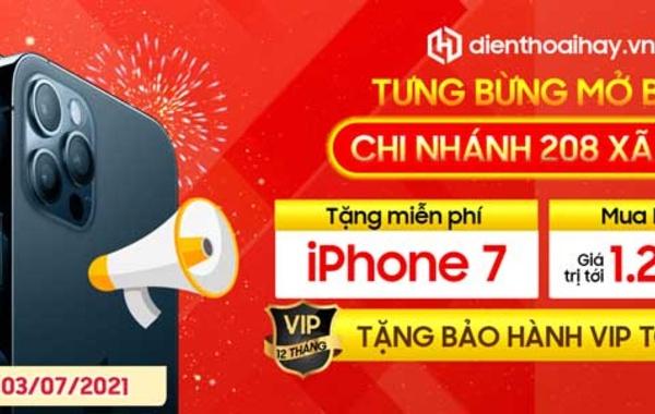 Tưng bừng khai trương Dienthoaihay.vn 208 Xã Đàn: Mua là có quà, cơ hội trúng iPhone 7 3.490K, Giảm giá, tặng BH VIP